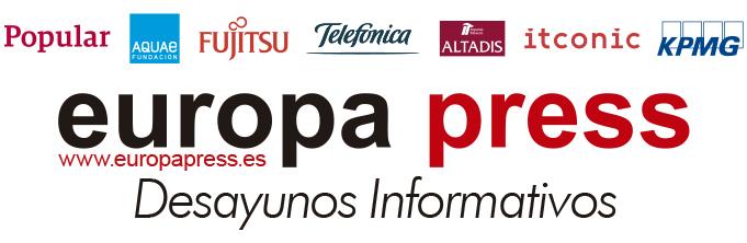 Desayunos Informativos Europa Press. Patrocinadores: Banco Popular, Fujitsu, Aquae, Telefónica, Altadis, Itconic y KPMG