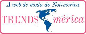 TrendsMérica. A web de moda do Notimérica